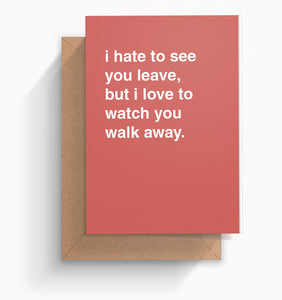 """I Hate To See You Leave"" Farewell Card"