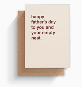 """Happy Father's Day To You and Your Empty Nest"" Father's Day Card"