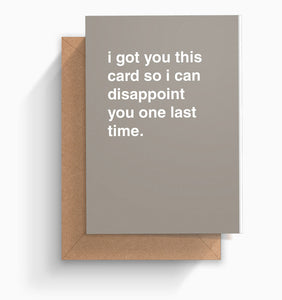 """Disappoint You One Last Time"" Father's Day Card"