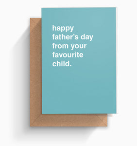 """Happy Father's Day From Your Favourite Child"" Father's Day Card"