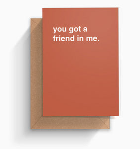 """You Got a Friend in Me"" Friendship Card"