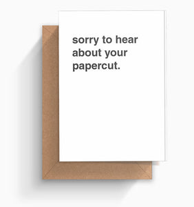 """Sorry To Hear About Your Paper Cut"" Get Well Card"