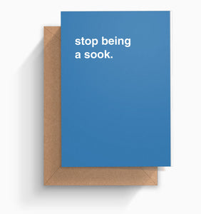 """Stop Being a Sook"" Get Well Card"