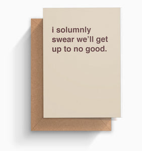"""I Solemnly Swear We'll Get Up To No Good"" Celebration Card"