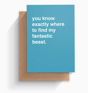"""You Know Exactly Where Find My Fantastic Beast"" Valentines Card"