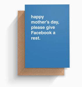 """Please Give Facebook a Rest"" Mother's Day Card"