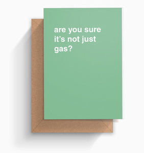 """Are You Sure It's Not Just Gas?"" Pregnancy Card"