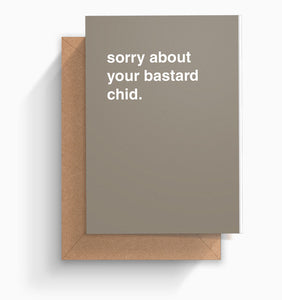 """Sorry About Your Bastard Child"" Newborn Card"