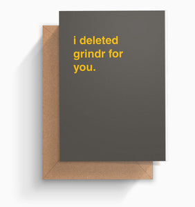 """I Deleted Grindr For You"" Valentines Card"