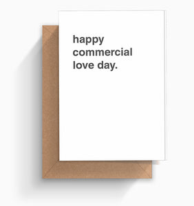 """Happy Commercial Love Day"" Valentines Card"