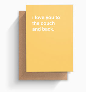 """I Love You to the Couch and Back"" Valentines Card"