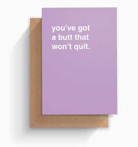 """You've Got a Butt That Won't Quit"" Valentines Card"