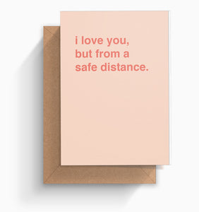 """I Love You, But From a Safe Distance"" Valentines Card"