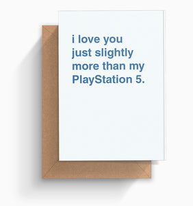"""I Love You Just Slightly Less Than My PlayStation 5"" Valentines Card"