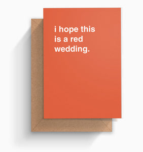 """I Hope This is a Red Wedding"" Wedding Card"