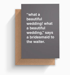 """What a Beautiful Wedding"" Wedding Card"