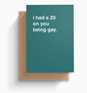 """I Had a 20 On You Being Gay"" Wedding Card"