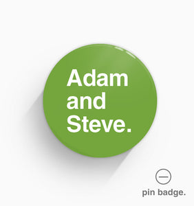 """Adam and Steve"" Pin Badge"