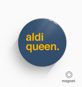 """Aldi Queen"" Fridge Magnet"