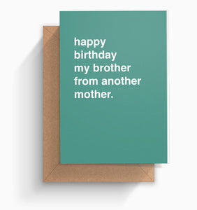 """Happy Birthday Brother From Another Mother"" Birthday Card"