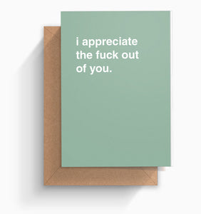 """I Appreciate The Fuck Out Of You"" Thank You Card"