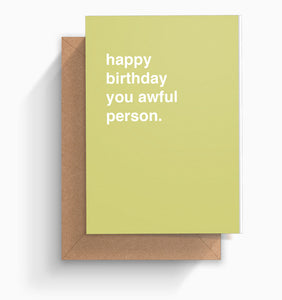 """Happy Birthday You Awful Person"" Birthday Card"