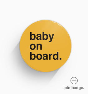 """Baby On Board"" Pin Badge"