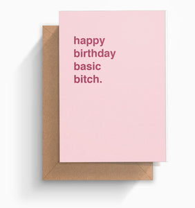 """Happy Birthday Basic Bitch"" Birthday Card"