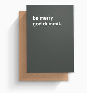 """Be Merry God Dammit"" Christmas Card"