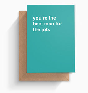 """You're The Best Man For The Job"" Wedding Card"