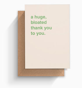 """A Huge, Bloated Thank You"" Thank You Card"