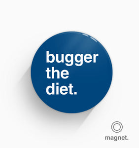 """Bugger The Diet"" Fridge Magnet"