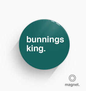 """Bunnings King"" Fridge Magnet"