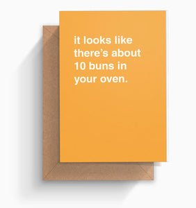 """About 10 Buns Your Oven"" Newborn Card"