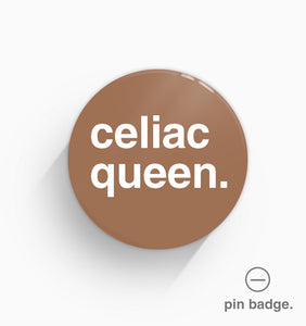 """Celiac Queen"" Pin Badge"