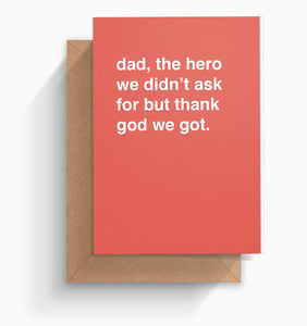 """The Hero We Didn't Ask For"" Father's Day Card"