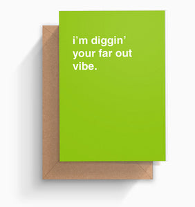 """Diggin' Your Far Out Vibe"" Valentines Card"