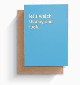"""Let's Watch Disney and Fuck"" Valentines Card"