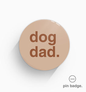 """Dog Dad"" Pin Badge"