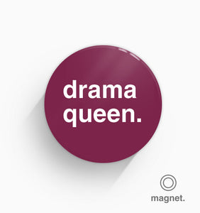"""Drama Queen"" Fridge Magnet"