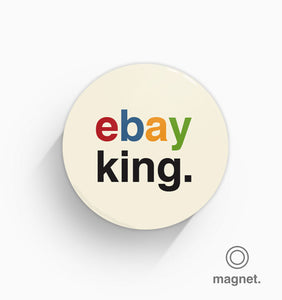 """Ebay King"" Fridge Magnet"
