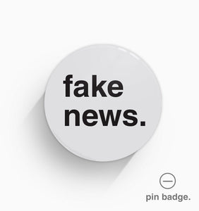 """Fake News"" Pin Badge"