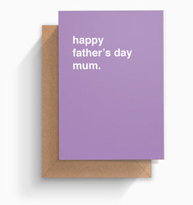 """Happy Father's Day Mum"" Father's Day Card"