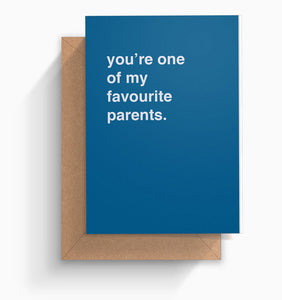 """You're One of My Favourite Parents"" Mother's Day Card"