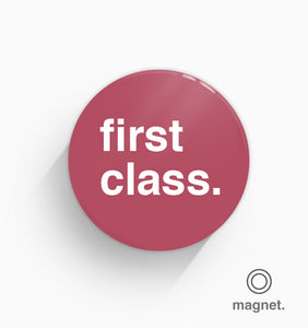 """First Class"" Fridge Magnet"