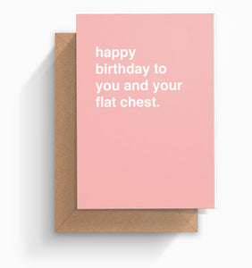 """Happy Birthday To You And Your Flat Chest"" Birthday Card"