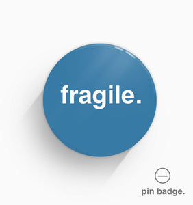 """Fragile"" Pin Badge"