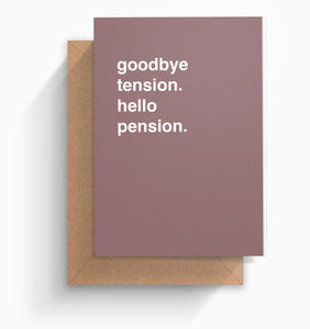 """Goodbye Tension. Hello Pension"" Retirement Card"