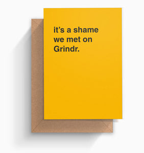 """It's a Shame We Met On Grindr"" Valentines Card"