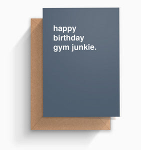 """Happy Birthday Gym Junkie"" Birthday Card"